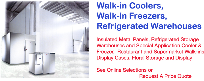 Refrigeration Equipment Walk-in Coolers and Walk-in Freezers, Insulated Panels, Refrigerated Storage Warehouses and Special Application Cooler & Freezer,  Restaurant and Supermarket